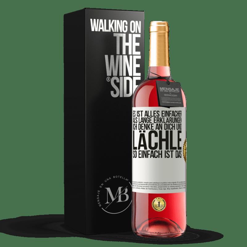 24,95 € Kostenloser Versand | Roséwein ROSÉ Ausgabe Es ist alles einfacher als lange Erklärungen. Ich denke an dich und lächle. So einfach ist das Weißes Etikett. Anpassbares Etikett Junger Wein Ernte 2020 Tempranillo