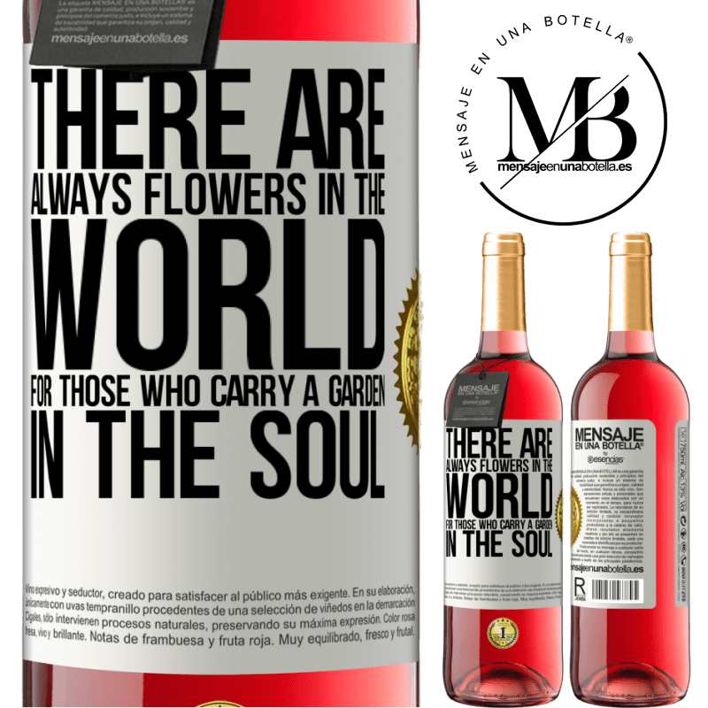 24,95 € Free Shipping | Rosé Wine ROSÉ Edition There are always flowers in the world for those who carry a garden in the soul White Label. Customizable label Young wine Harvest 2020 Tempranillo