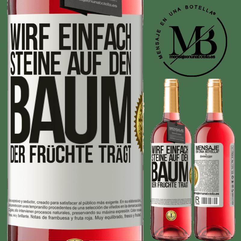 24,95 € Kostenloser Versand | Roséwein ROSÉ Ausgabe Wirf einfach Steine auf den Baum, der Früchte trägt Weißes Etikett. Anpassbares Etikett Junger Wein Ernte 2020 Tempranillo