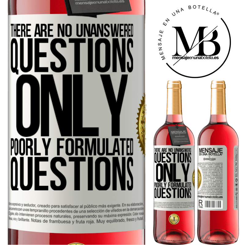 24,95 € Free Shipping | Rosé Wine ROSÉ Edition There are no unanswered questions, only poorly formulated questions White Label. Customizable label Young wine Harvest 2020 Tempranillo