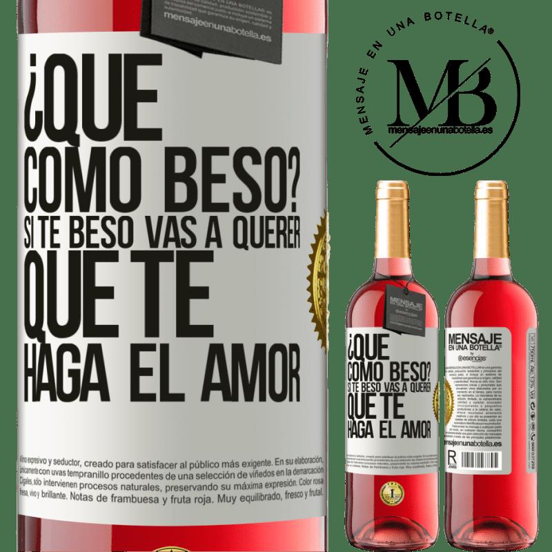 24,95 € Envoi gratuit   Vin rosé Édition ROSÉ comment puis-je m'embrasser? Si je t'embrasse, tu voudras que je te fasse l'amour Étiquette Blanche. Étiquette personnalisable Vin jeune Récolte 2020 Tempranillo