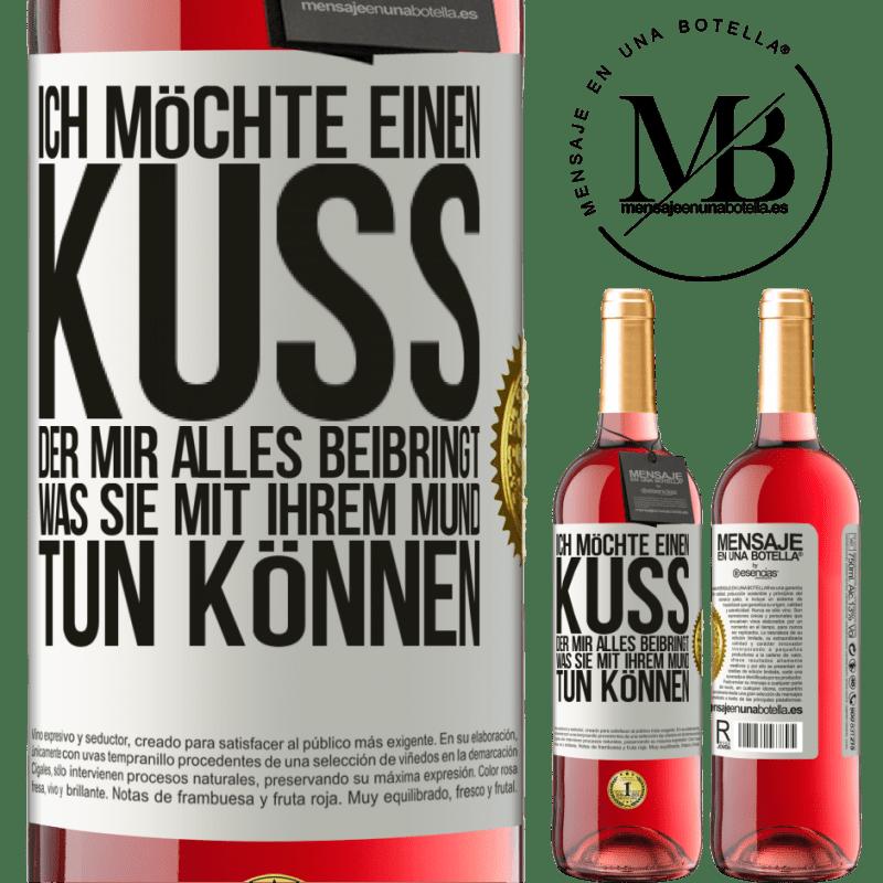 24,95 € Kostenloser Versand   Roséwein ROSÉ Ausgabe Ich möchte einen Kuss, der mir alles beibringt, was Sie mit Ihrem Mund tun können Weißes Etikett. Anpassbares Etikett Junger Wein Ernte 2020 Tempranillo