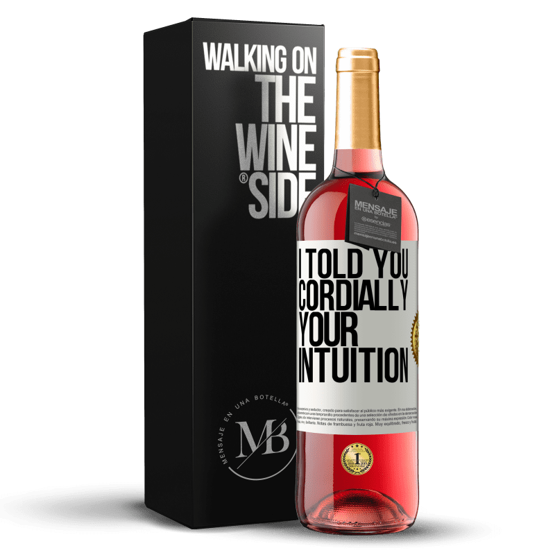 24,95 € Free Shipping | Rosé Wine ROSÉ Edition I told you. Cordially, your intuition White Label. Customizable label Young wine Harvest 2020 Tempranillo