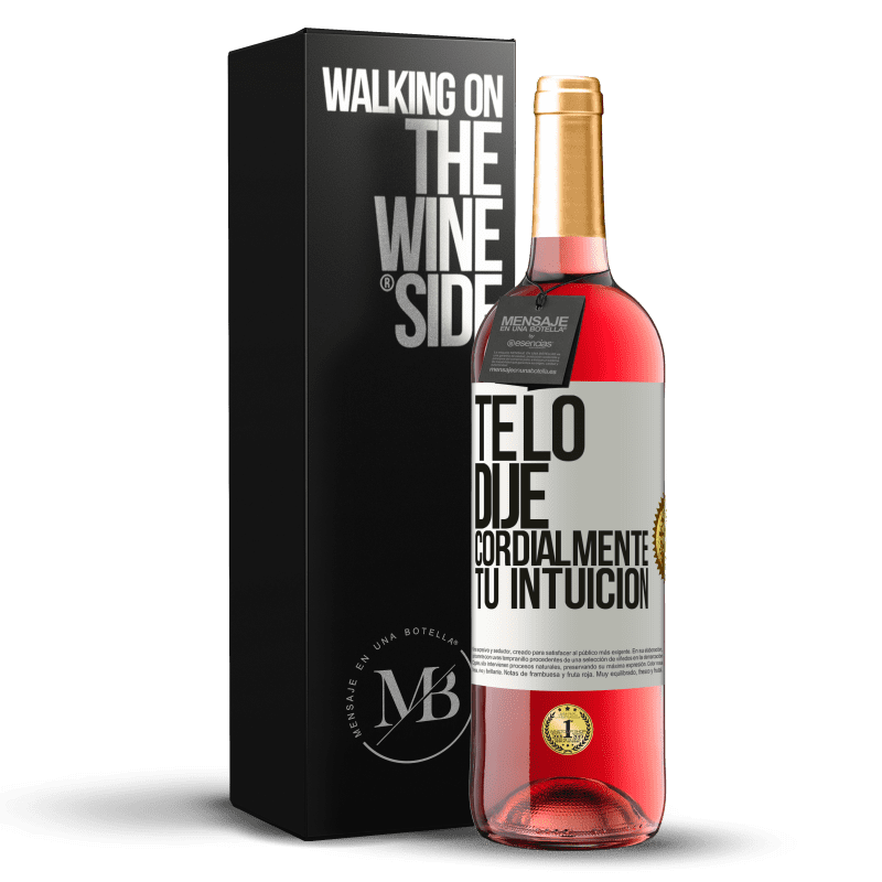 24,95 € Envoi gratuit   Vin rosé Édition ROSÉ Je te l'ai dit. Cordialement, votre intuition Étiquette Blanche. Étiquette personnalisable Vin jeune Récolte 2020 Tempranillo