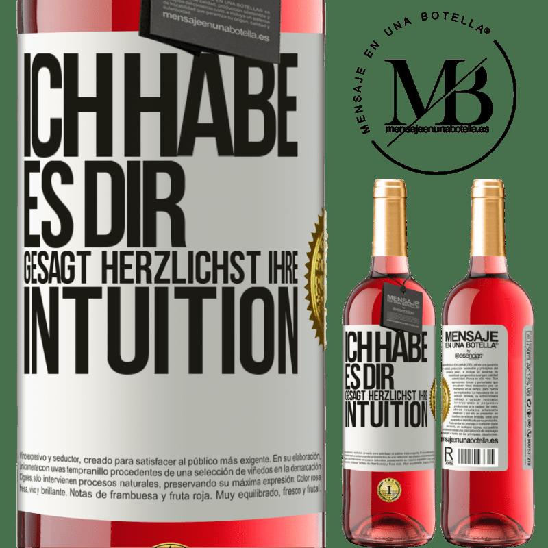 24,95 € Kostenloser Versand | Roséwein ROSÉ Ausgabe Ich habe es dir gesagt Herzlichst Ihre Intuition Weißes Etikett. Anpassbares Etikett Junger Wein Ernte 2020 Tempranillo