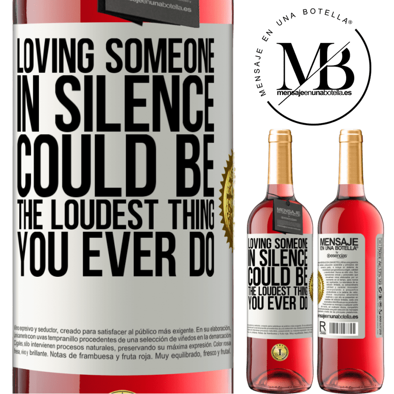 24,95 € Free Shipping | Rosé Wine ROSÉ Edition Loving someone in silence could be the loudest thing you ever do White Label. Customizable label Young wine Harvest 2020 Tempranillo
