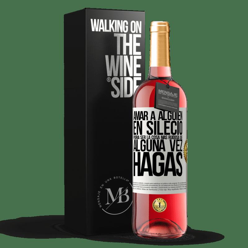 24,95 € Envoi gratuit | Vin rosé Édition ROSÉ Aimer quelqu'un en silence pourrait être la chose la plus bruyante que vous ayez jamais faite Étiquette Blanche. Étiquette personnalisable Vin jeune Récolte 2020 Tempranillo