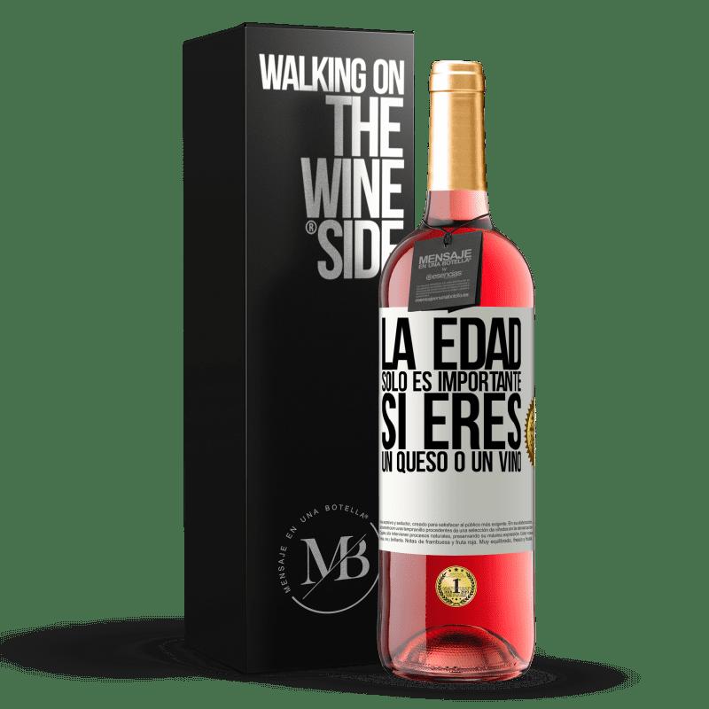 24,95 € Envío gratis | Vino Rosado Edición ROSÉ La edad solo es importante si eres un queso o un vino Etiqueta Blanca. Etiqueta personalizable Vino joven Cosecha 2020 Tempranillo
