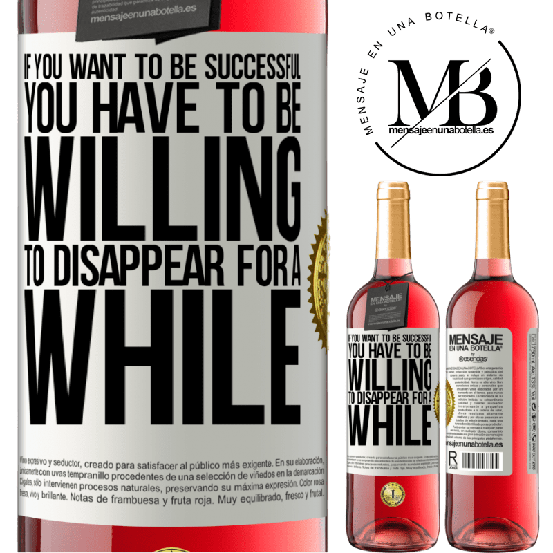 24,95 € Free Shipping | Rosé Wine ROSÉ Edition If you want to be successful you have to be willing to disappear for a while White Label. Customizable label Young wine Harvest 2020 Tempranillo