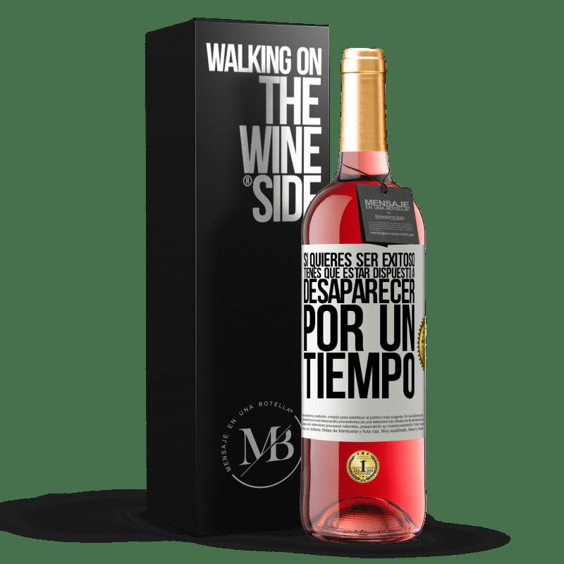 24,95 € Envoi gratuit | Vin rosé Édition ROSÉ Si vous voulez réussir, vous devez être prêt à disparaître pendant un certain temps Étiquette Blanche. Étiquette personnalisable Vin jeune Récolte 2020 Tempranillo