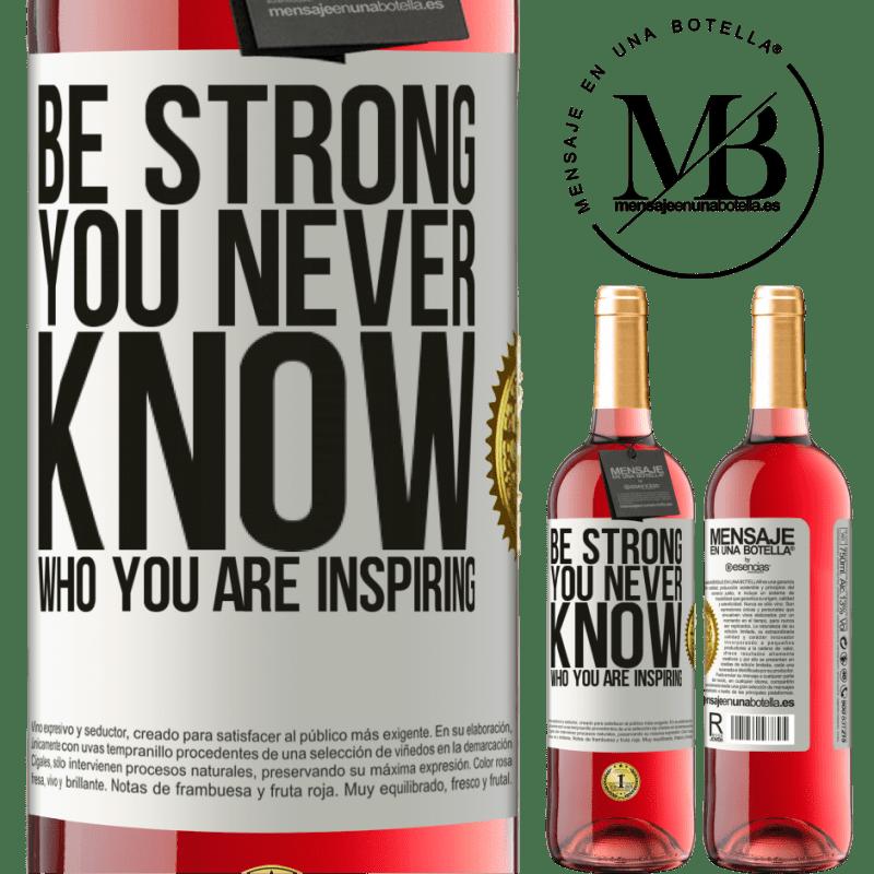 24,95 € Envoi gratuit   Vin rosé Édition ROSÉ Be strong. You never know who you are inspiring Étiquette Blanche. Étiquette personnalisable Vin jeune Récolte 2020 Tempranillo
