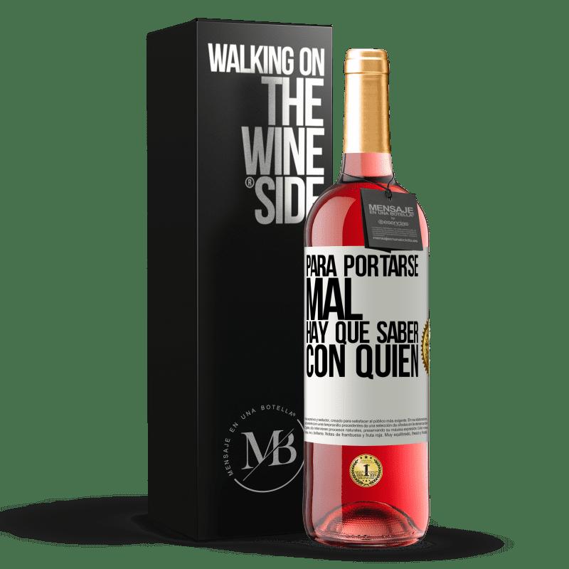 24,95 € Envoi gratuit | Vin rosé Édition ROSÉ Pour mal se comporter, il faut savoir qui Étiquette Blanche. Étiquette personnalisable Vin jeune Récolte 2020 Tempranillo
