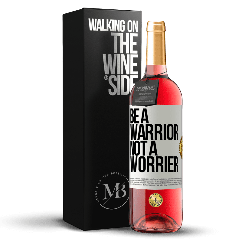 24,95 € Free Shipping | Rosé Wine ROSÉ Edition Be a warrior, not a worrier White Label. Customizable label Young wine Harvest 2020 Tempranillo