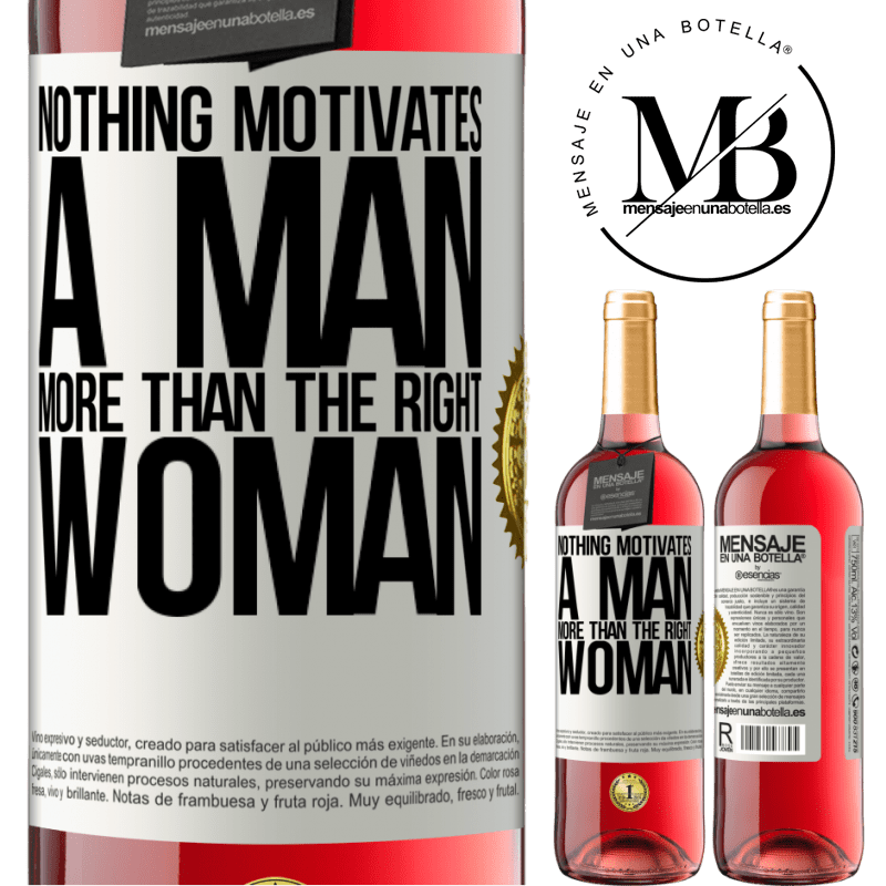24,95 € Free Shipping | Rosé Wine ROSÉ Edition Nothing motivates a man more than the right woman White Label. Customizable label Young wine Harvest 2020 Tempranillo
