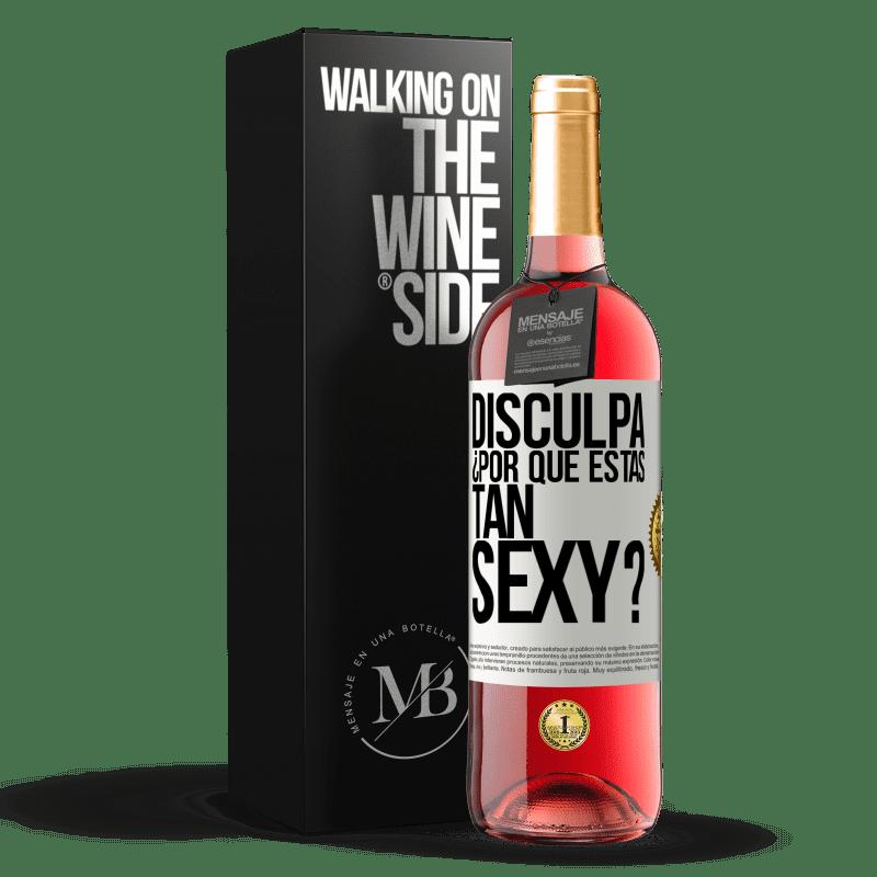 24,95 € Envoi gratuit | Vin rosé Édition ROSÉ Excusez-moi, pourquoi êtes-vous si sexy? Étiquette Blanche. Étiquette personnalisable Vin jeune Récolte 2020 Tempranillo