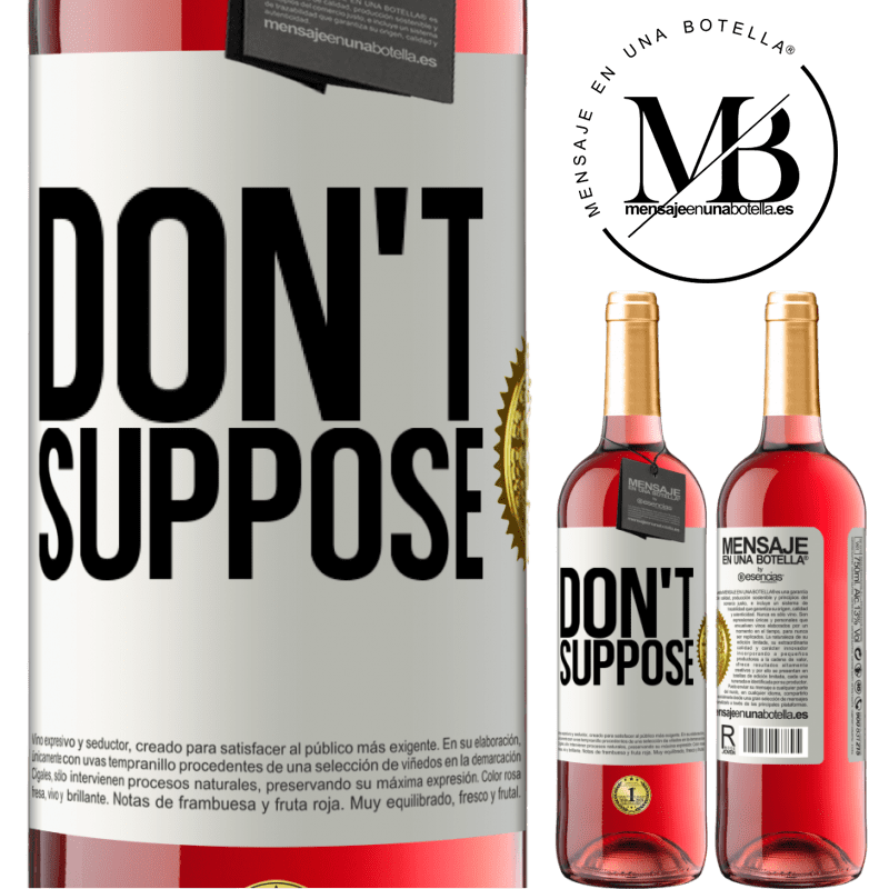 24,95 € Free Shipping   Rosé Wine ROSÉ Edition Don't suppose White Label. Customizable label Young wine Harvest 2020 Tempranillo