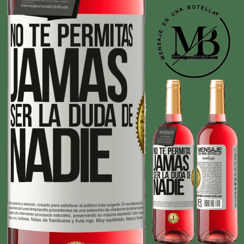 24,95 € Envoi gratuit   Vin rosé Édition ROSÉ Ne vous laissez jamais douter de qui que ce soit Étiquette Blanche. Étiquette personnalisable Vin jeune Récolte 2020 Tempranillo