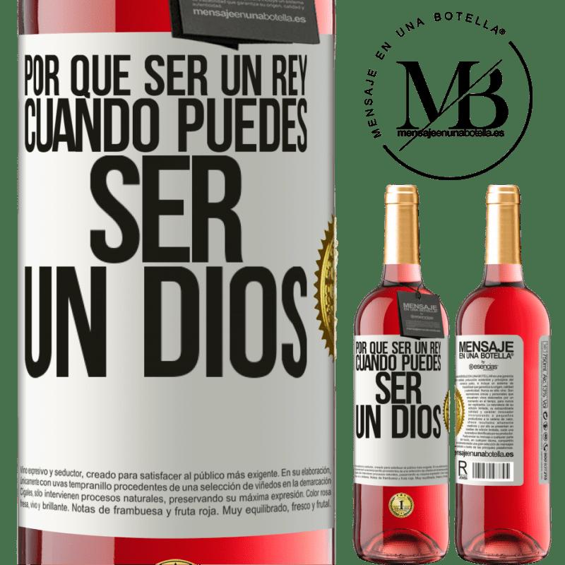 24,95 € Envoi gratuit   Vin rosé Édition ROSÉ Pourquoi être un roi quand on peut être un Dieu Étiquette Blanche. Étiquette personnalisable Vin jeune Récolte 2020 Tempranillo