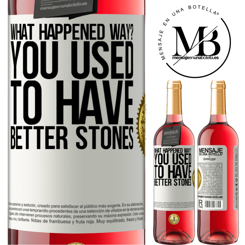24,95 € Free Shipping | Rosé Wine ROSÉ Edition what happened way? You used to have better stones White Label. Customizable label Young wine Harvest 2020 Tempranillo