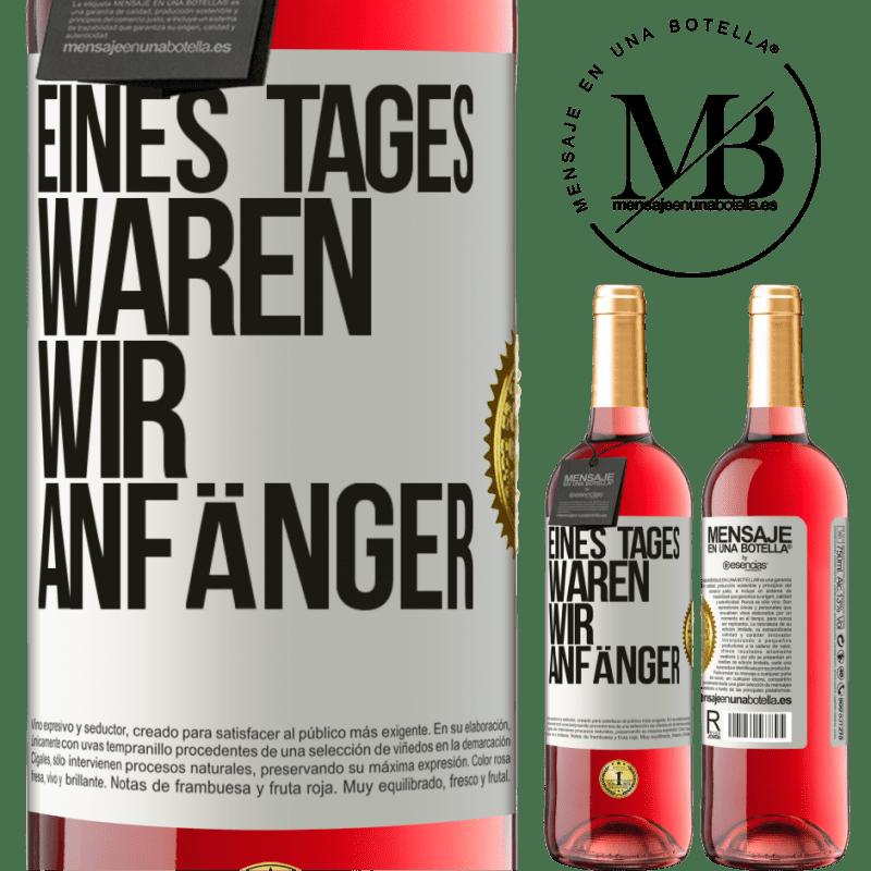24,95 € Kostenloser Versand   Roséwein ROSÉ Ausgabe Eines Tages waren wir Anfänger Weißes Etikett. Anpassbares Etikett Junger Wein Ernte 2020 Tempranillo