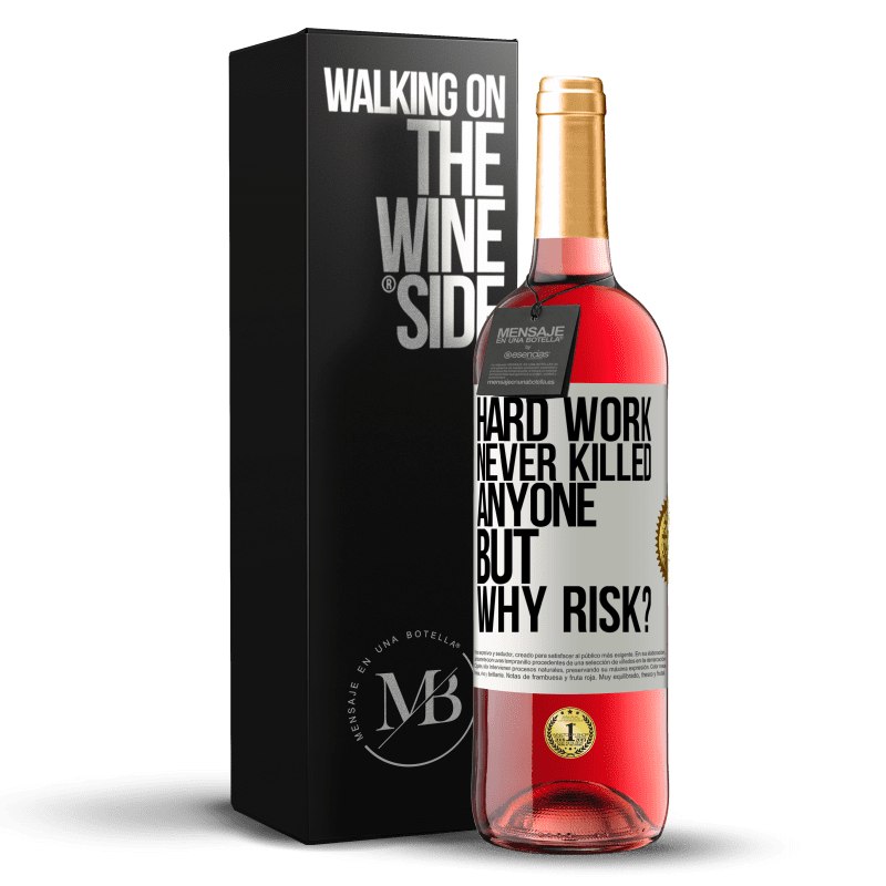 24,95 € Free Shipping | Rosé Wine ROSÉ Edition Hard work never killed anyone, but why risk? White Label. Customizable label Young wine Harvest 2020 Tempranillo