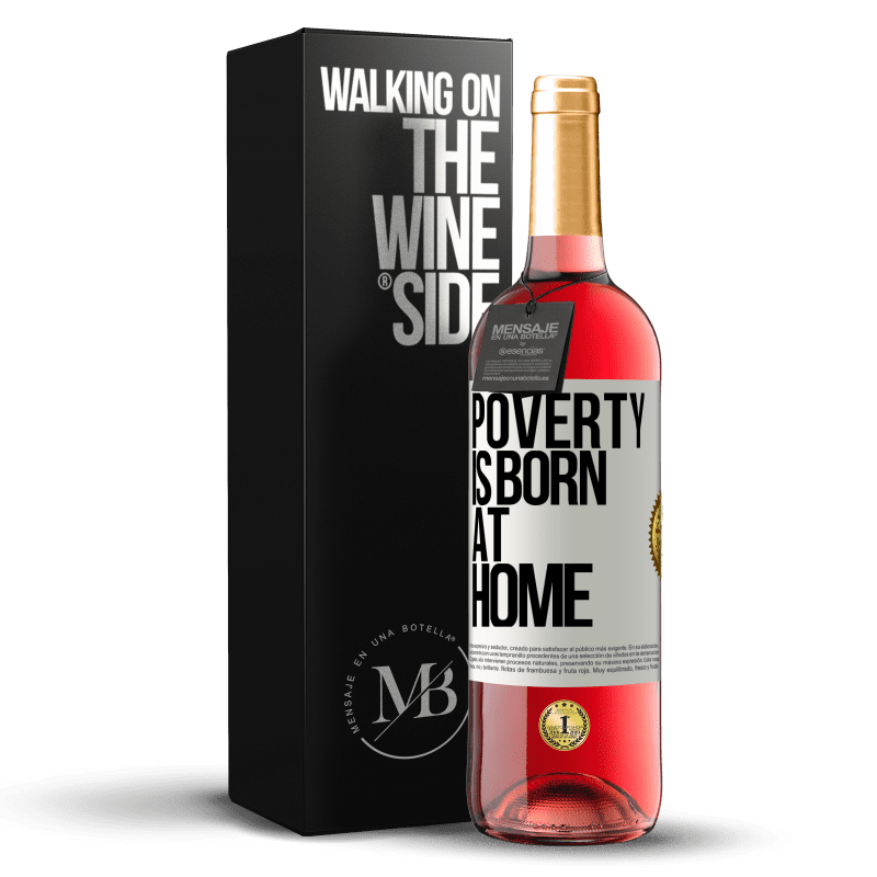 24,95 € Free Shipping | Rosé Wine ROSÉ Edition Poverty is born at home White Label. Customizable label Young wine Harvest 2020 Tempranillo