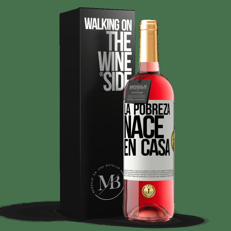 24,95 € Envoi gratuit | Vin rosé Édition ROSÉ La pauvreté naît à la maison Étiquette Blanche. Étiquette personnalisable Vin jeune Récolte 2020 Tempranillo
