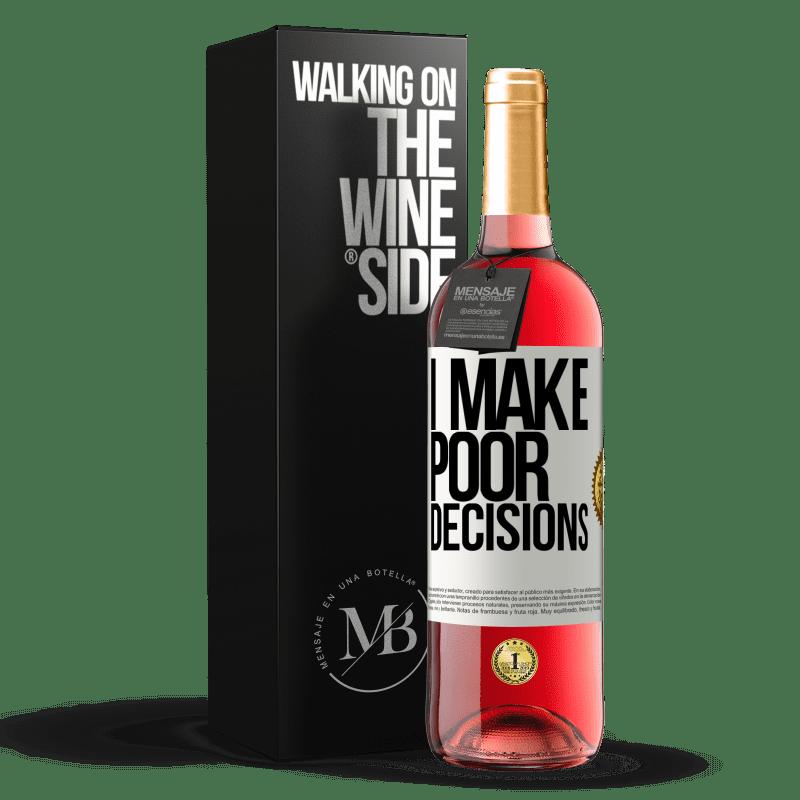 24,95 € Envoi gratuit | Vin rosé Édition ROSÉ I make poor decisions Étiquette Blanche. Étiquette personnalisable Vin jeune Récolte 2020 Tempranillo