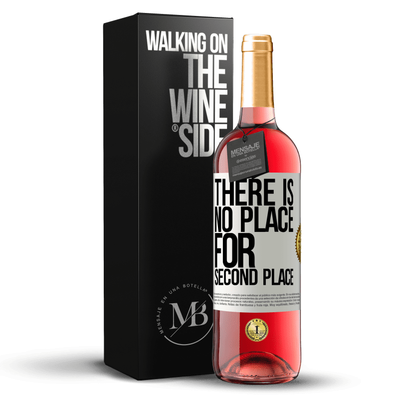 24,95 € Free Shipping | Rosé Wine ROSÉ Edition There is no place for second place White Label. Customizable label Young wine Harvest 2020 Tempranillo