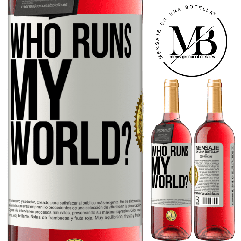 24,95 € Free Shipping | Rosé Wine ROSÉ Edition who runs my world? White Label. Customizable label Young wine Harvest 2020 Tempranillo
