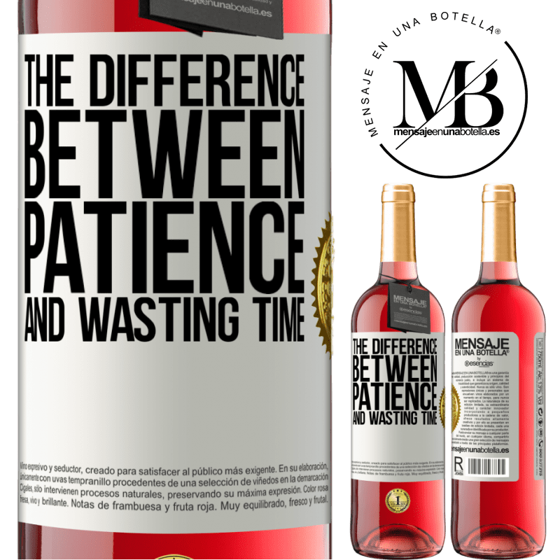 24,95 € Free Shipping   Rosé Wine ROSÉ Edition The difference between patience and wasting time White Label. Customizable label Young wine Harvest 2020 Tempranillo