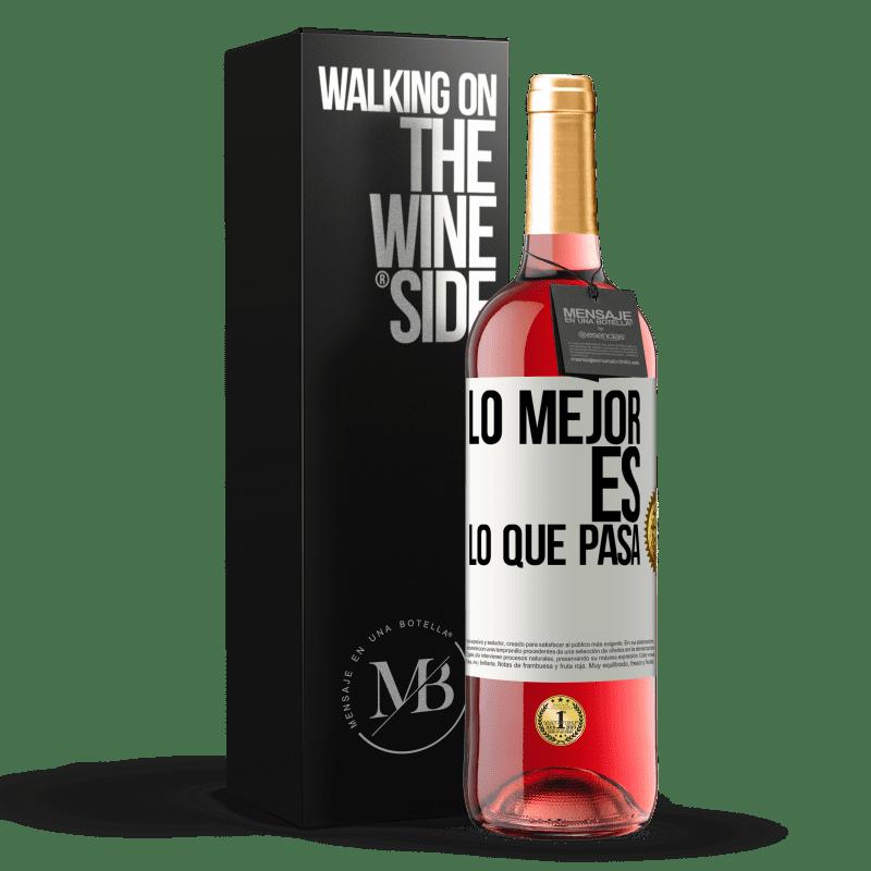 24,95 € Envío gratis | Vino Rosado Edición ROSÉ Lo mejor es lo que pasa Etiqueta Blanca. Etiqueta personalizable Vino joven Cosecha 2020 Tempranillo