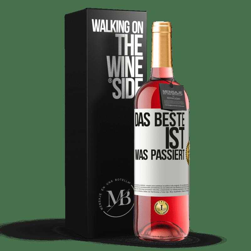 24,95 € Kostenloser Versand | Roséwein ROSÉ Ausgabe Das Beste ist was passiert Weißes Etikett. Anpassbares Etikett Junger Wein Ernte 2020 Tempranillo