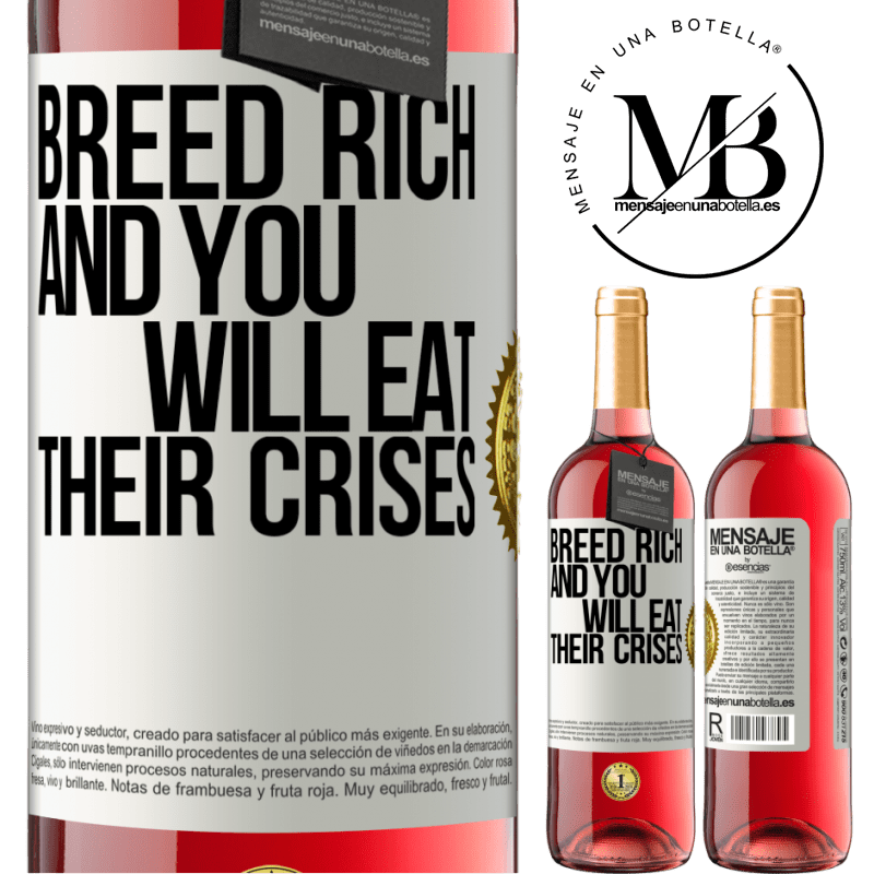 24,95 € Free Shipping   Rosé Wine ROSÉ Edition Breed rich and you will eat their crises White Label. Customizable label Young wine Harvest 2020 Tempranillo