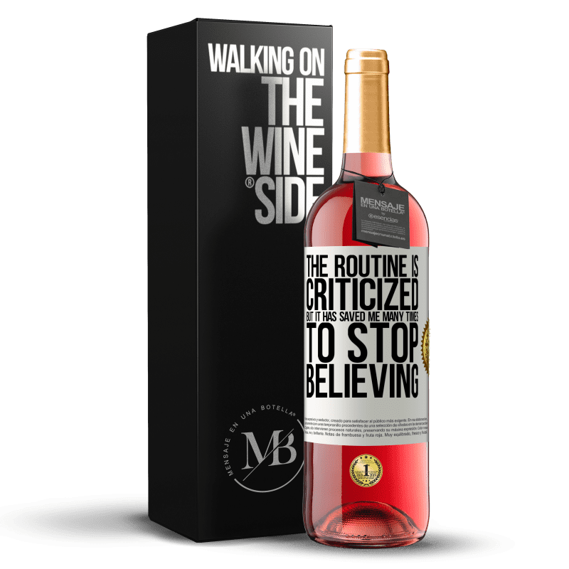 24,95 € Free Shipping   Rosé Wine ROSÉ Edition The routine is criticized, but it has saved me many times to stop believing White Label. Customizable label Young wine Harvest 2020 Tempranillo
