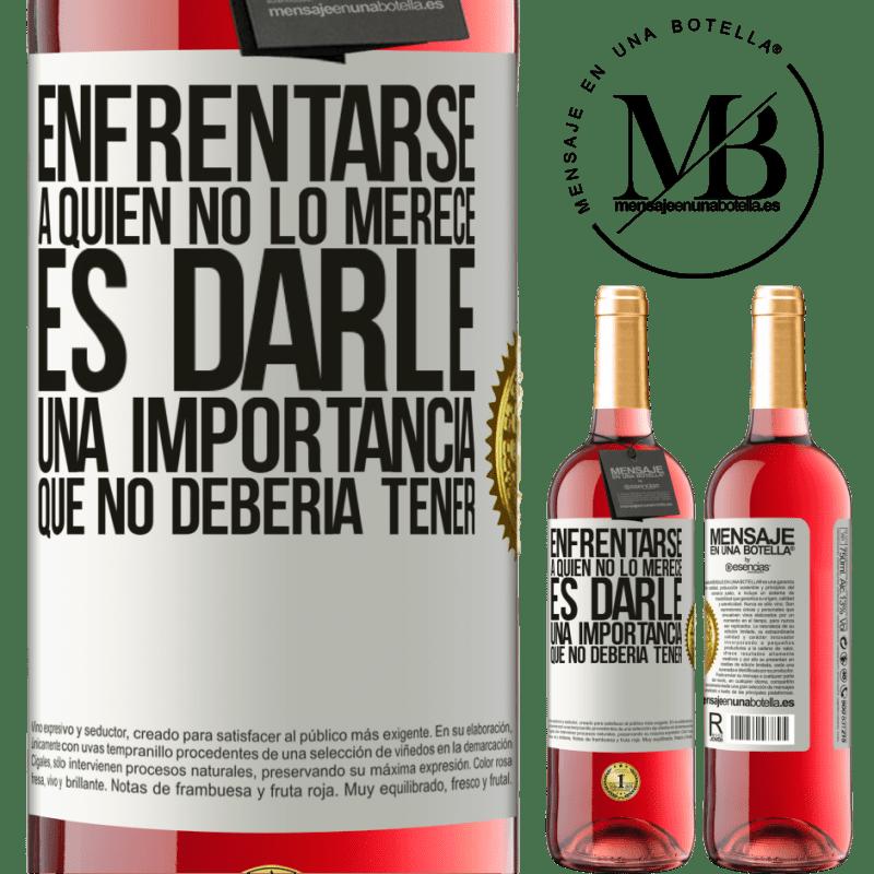 24,95 € Envoi gratuit | Vin rosé Édition ROSÉ Faire face à ceux qui ne le méritent pas, c'est lui donner une importance qu'il ne devrait pas avoir Étiquette Blanche. Étiquette personnalisable Vin jeune Récolte 2020 Tempranillo