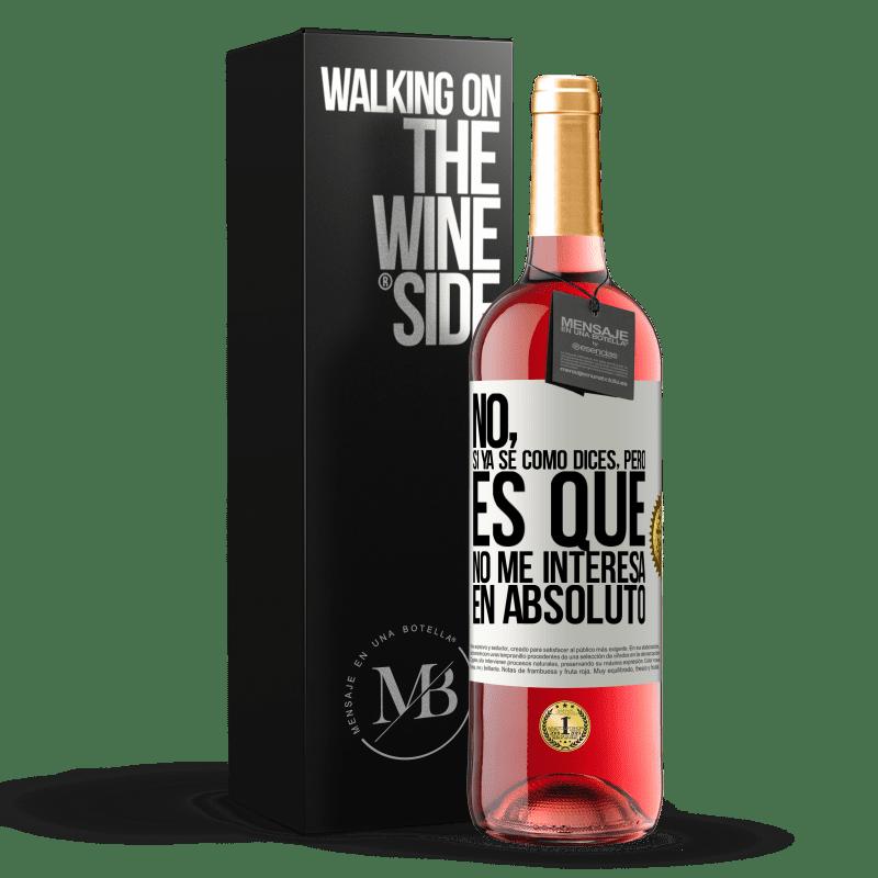 24,95 € Envoi gratuit | Vin rosé Édition ROSÉ Non, si je sais déjà comment tu dis, mais je m'en fiche du tout Étiquette Blanche. Étiquette personnalisable Vin jeune Récolte 2020 Tempranillo