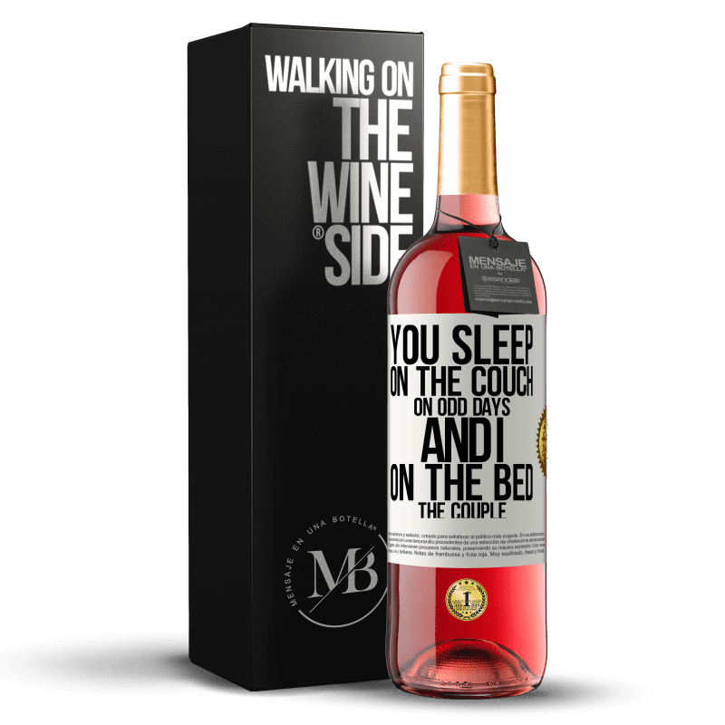 24,95 € Free Shipping | Rosé Wine ROSÉ Edition You sleep on the couch on odd days and I on the bed the couple White Label. Customizable label Young wine Harvest 2020 Tempranillo