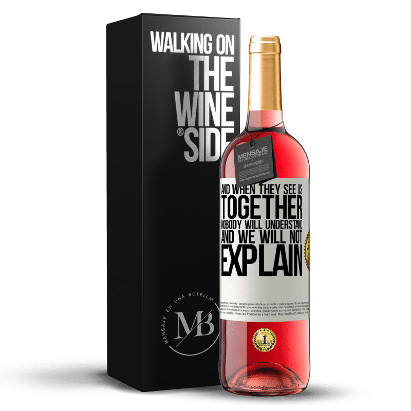 24,95 € Free Shipping | Rosé Wine ROSÉ Edition And when they see us together, nobody will understand, and we will not explain White Label. Customizable label Young wine Harvest 2020 Tempranillo