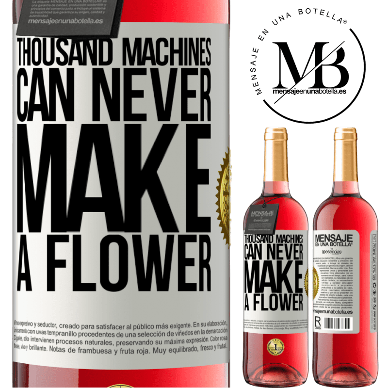 24,95 € Free Shipping | Rosé Wine ROSÉ Edition Thousand machines can never make a flower White Label. Customizable label Young wine Harvest 2020 Tempranillo