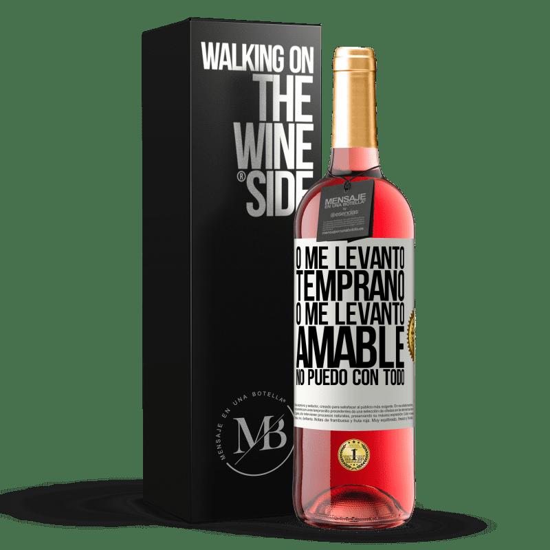 24,95 € Envoi gratuit | Vin rosé Édition ROSÉ Soit je me réveille tôt, soit je me réveille gentiment, je ne peux pas avec tout Étiquette Blanche. Étiquette personnalisable Vin jeune Récolte 2020 Tempranillo