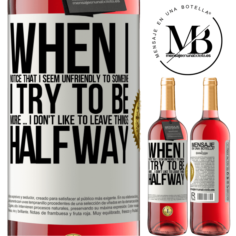 24,95 € Free Shipping   Rosé Wine ROSÉ Edition When I notice that someone likes me, I try to fall worse ... I don't like to leave things halfway White Label. Customizable label Young wine Harvest 2020 Tempranillo