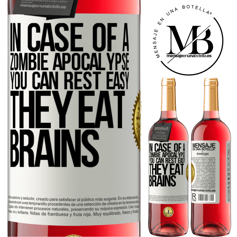 24,95 € Free Shipping   Rosé Wine ROSÉ Edition In case of a zombie apocalypse, you can rest easy, they eat brains White Label. Customizable label Young wine Harvest 2020 Tempranillo