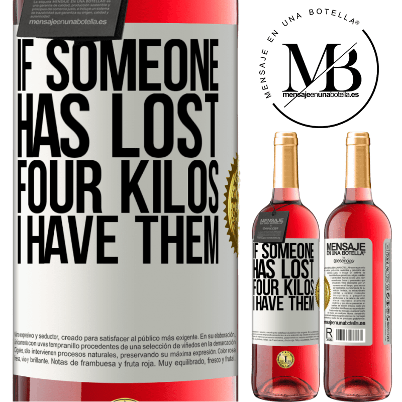 24,95 € Free Shipping   Rosé Wine ROSÉ Edition If someone has lost four kilos. I have them White Label. Customizable label Young wine Harvest 2020 Tempranillo