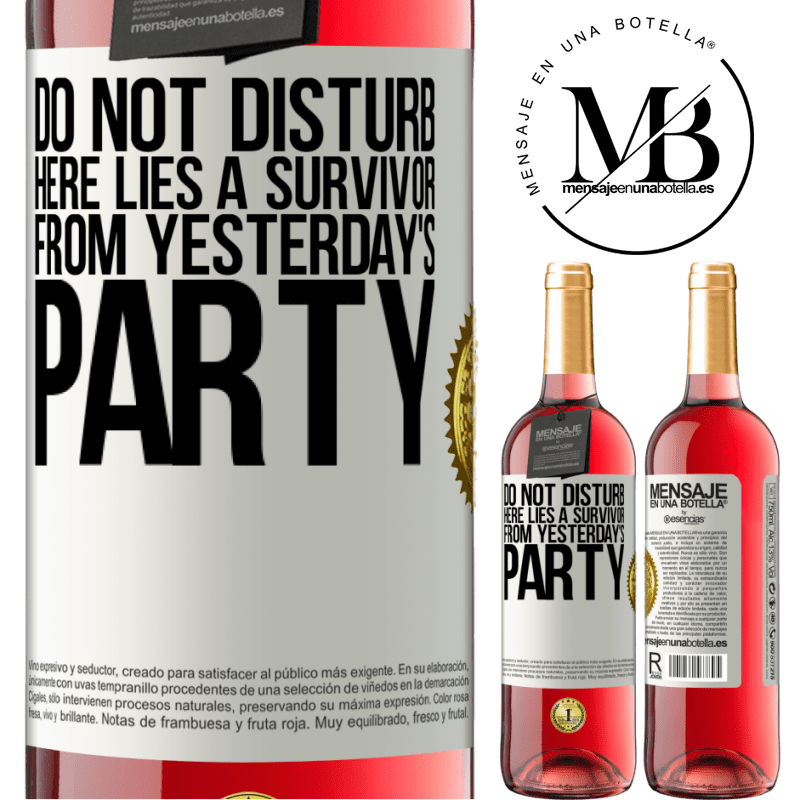 24,95 € Free Shipping | Rosé Wine ROSÉ Edition Do not disturb. Here lies a survivor from yesterday's party White Label. Customizable label Young wine Harvest 2020 Tempranillo
