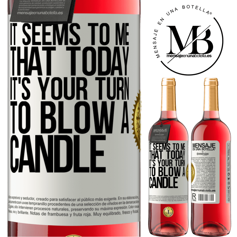24,95 € Free Shipping   Rosé Wine ROSÉ Edition It seems to me that today, it's your turn to blow a candle White Label. Customizable label Young wine Harvest 2020 Tempranillo