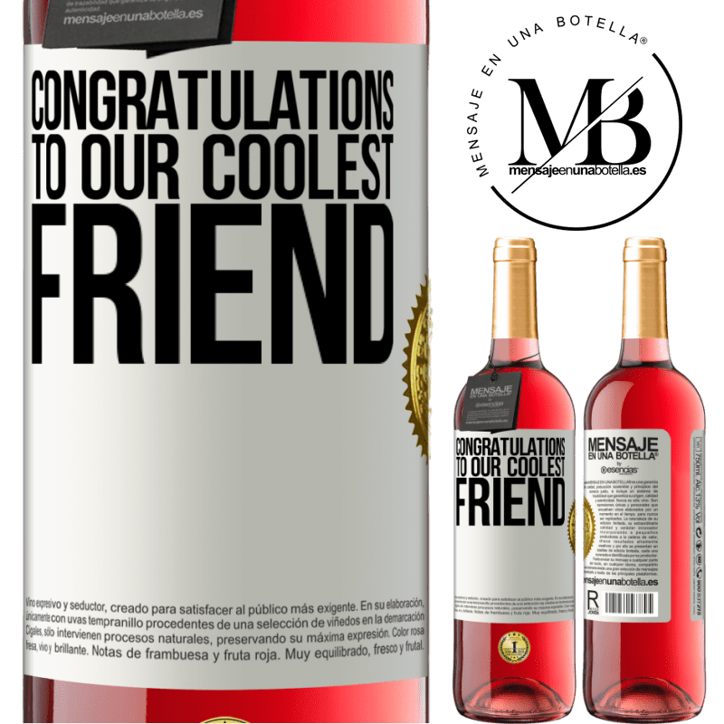 24,95 € Free Shipping   Rosé Wine ROSÉ Edition Congratulations to our coolest friend White Label. Customizable label Young wine Harvest 2020 Tempranillo