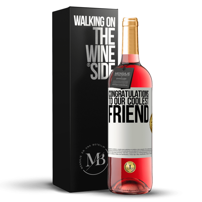 24,95 € Free Shipping | Rosé Wine ROSÉ Edition Congratulations to our coolest friend White Label. Customizable label Young wine Harvest 2020 Tempranillo