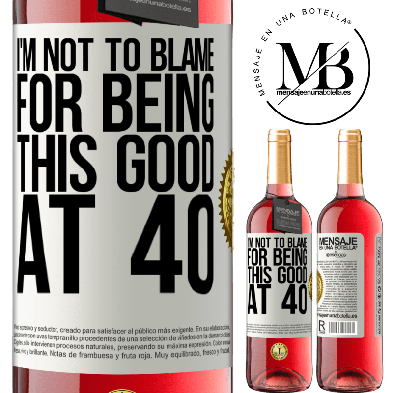 24,95 € Free Shipping | Rosé Wine ROSÉ Edition I'm not to blame for being this good at 40 White Label. Customizable label Young wine Harvest 2020 Tempranillo