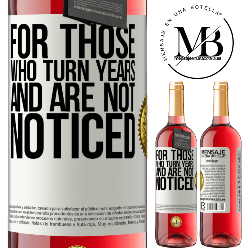24,95 € Free Shipping   Rosé Wine ROSÉ Edition For those who turn years and are not noticed White Label. Customizable label Young wine Harvest 2020 Tempranillo